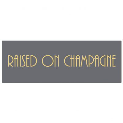 raised on champagne, wall sign, wall plaque