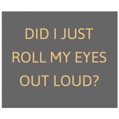 roll my eyes, wall sign, wall plaque