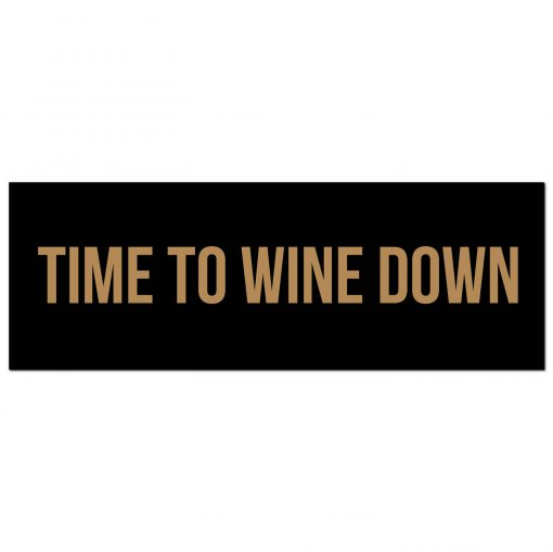 wine time, wine down, wine, wall sign, wall plaque